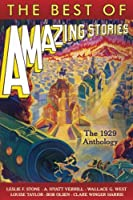 The Best of Amazing Stories: The 1929 Anthology (Amazing Stories Classics)