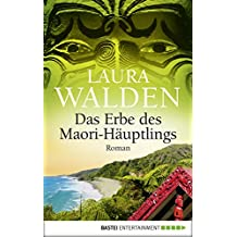 Das Erbe des Maori-Häuptlings: Roman (German Edition)