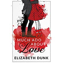 Much Ado About Love