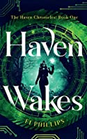 Haven Wakes: The Haven Chronicles: Book One