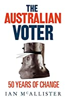 The Australian Voter: 50 Years of Change (Anzsog Program on Government, Politics and Public Management)