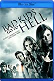 Bad Kids Go To Hell [Blu-ray]