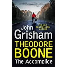 Theodore Boone: The Accomplice: Theodore Boone 7