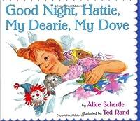 Good Night, Hattie, My Dearie, My Dove