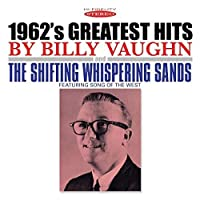 1962's Greatest Hits & The Shifting Whispering Sands by Billy Vaughn