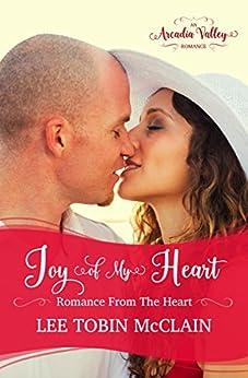 Joy of My Heart: Romance from the Heart Book Three (Arcadia Valley Romance 16) by [McClain, Lee Tobin, Valley, Arcadia]