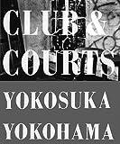 CLUB&COURTS YOKOSUKA YOKOHAMA