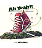 Ah Yeah!!(初回生産限定盤)(DVD付)
