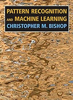 Pattern Recognition and Machine Learning (Information Science and Statistics) by [Bishop, Christopher M. ]