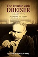The Trouble with Dreiser: Harper and the Editing of Jennie Gerhardt