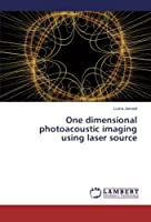 One dimensional photoacoustic imaging using laser source