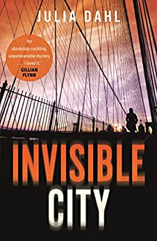 Invisible City by [Dahl, Julia]
