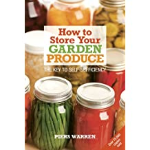 How to Store Your Garden Produce: The Key to Self-sufficiency