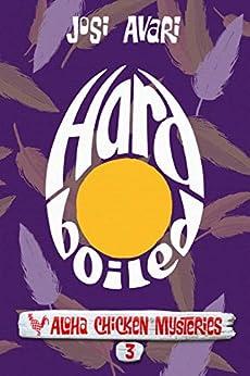 Hard Boiled (Aloha Chicken Mysteries Book 3) by [Avari, Josi]