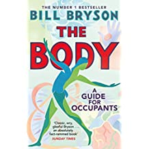 The Body: A Guide for Occupants - THE SUNDAY TIMES NO.1 BESTSELLER
