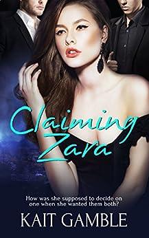 Claiming Zara by [Gamble, Kait]
