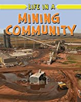 Life in a Mining Community (Learn About Rural Life)