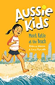 Aussie Kids: Meet Katie at the Beach (My Aussie Home)