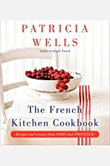 French Kitchen Cookbook: Recipes and Lessons from Paris and Provence Hardcover