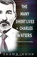 The Many Short Lives of Charles Waters: A Middle Falls Time Travel Story (Middle Falls Time Travel Series)