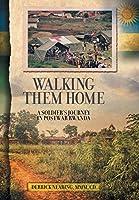 Walking Them Home: A Soldier's Journey in Postwar Rwanda