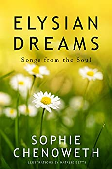 Elysian Dreams: Songs from the Soul by [Chenoweth, Sophie]