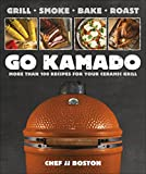 Go Kamado: More than 100 recipes for your ceramic grill (English Edition)