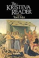 The Kristeva Reader (Wiley Blackwell Readers)