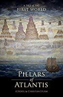 Pillars of Atlantis: A Tale of the First World