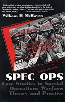 Spec Ops: Case Studies in Special Operations Warfare: Theory and Practice by [McRaven, William H.]