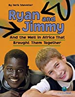 Ryan and Jimmy: And the Well in Africa That Brought Them Together (CitizenKid) by Herb Shoveller(2008-08-01)