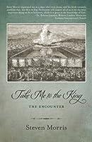 Take Me to the King: The Encounter