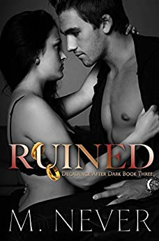 Ruined: (A Decadence after Dark Epilogue) (Book 3) by [Never, M.]