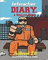 Interactive Diary of a Roblox Noob: Roblox Jailbreak