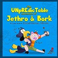 The Unpredictable Adventure of Jethro & Bork