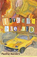 Utterly Fuelled (The Utterly Crime Series)