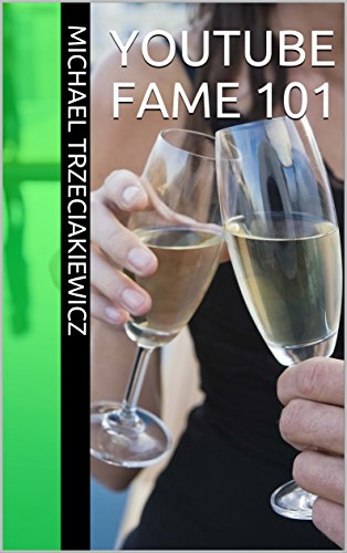 Youtube Fame 101 (Zip Guide) (English Edition)