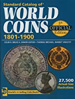 Standard Catalog of World Coins 1801-1900 (Standard Catalog of World Coins 19th Century Edition 1801-1900)