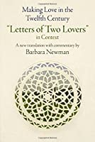 """Making Love in the Twelfth Century: """"Letters of Two Lovers"""" in Context (The Middle Ages Series) by Unknown(2016-05-16)"""