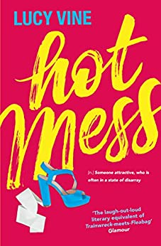 Hot Mess: Bridget Jones for a new generation by [Vine, Lucy]