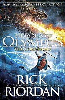 Heroes of Olympus: The Lost Hero (Heroes Of Olympus Series Book 1) by [Riordan, Rick]