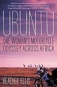 Ubuntu: One Woman's Motorcycle Odyssey Across Af
