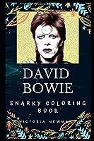 David Bowie Snarky Coloring Book: An English Singer-songwriter. (David Bowie Snarky Coloring Books)