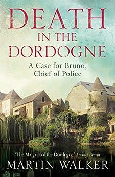 Death in the Dordogne: The Dordogne Mysteries 1 by [Walker, Martin]