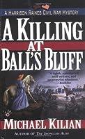 A Killing at Ball's Bluff (Harrison Raines Civil War Mysteries)