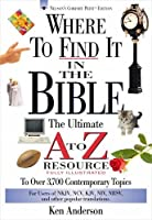 Where to Find It in the Bible: The Ultimate A-Z Resource (Nelson's A-Z)