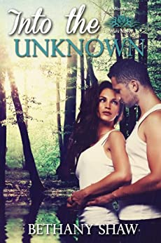 Into the Unknown (A Werewolf Wars Novel Book 2) by [Shaw, Bethany]
