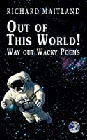 Out Of this World: Way Out Wacky Poems