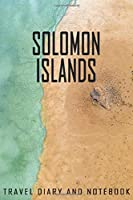 Solomon Islands Travel Diary and Notebook: Travel Diary for Solomon Islands. A logbook with important pre-made pages and many free sites for your travel memories. For a present, notebook or as a parting gift