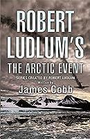 Robert Ludlum's The Arctic Event: A Covert-One novel (Covert One Novel)